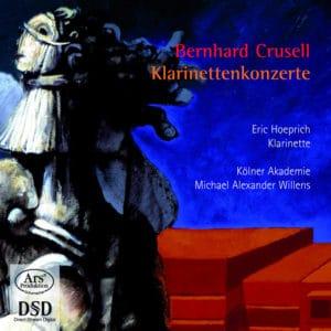 Bernhard Crusell: Clarinet concertos