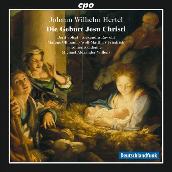 """Johann Wilhelm Hertel: Weihnachtsoratorium ,,Die Geburt Jesu Christi"""""""