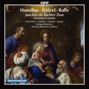 Homilius - Stölzel - Rolle: Jauchze Du Tochter Zion, Christmas Cantatas