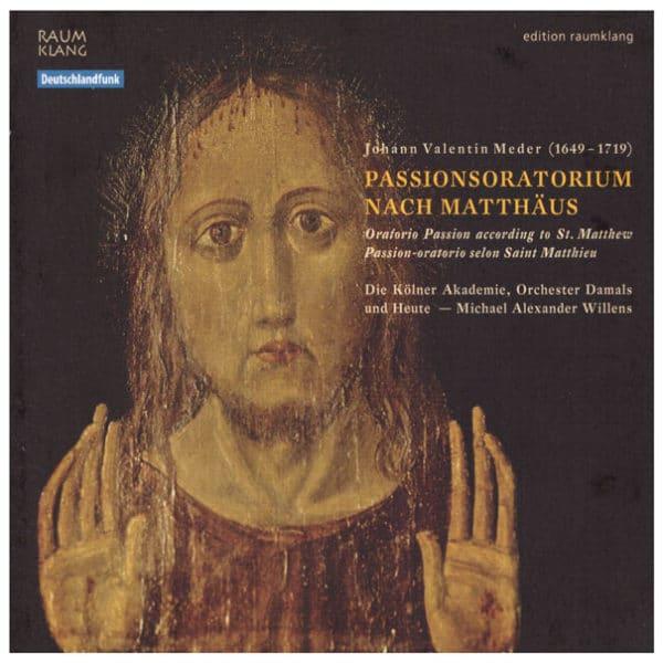 Johann Valentin Meder: Passionsoratorium nach Matthäus