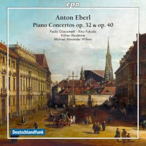 Anton Eberl Piano Concertos Op. 32-40