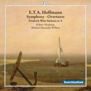E.T.A. Hoffmann: Symphony, Overtures; Friedrich Witt: Symphony