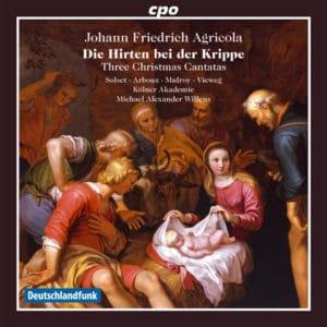 Johann Friedrich Agricola Christmas Cantatas
